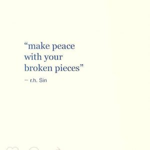 Hold your broken pieces with compassion